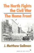 North Fights the Civil War The Home Front