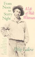 From Noon to Starry Night A Life of Walt Whitman