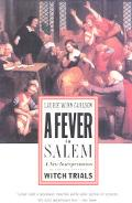 Fever in Salem A New Interpretation of the New England Witch Trials