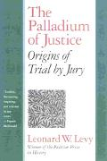 Palladium of Justice Origins of Trial by Jury