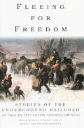Fleeing for Freedom Stories of the Underground Railroad