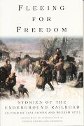 Fleeing for Freedom Stories of the Underground Railroad As Told by Levi Coffin and William S...