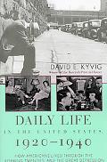 Daily Life in the United States, 1920-1940 How Americans Lived Through the
