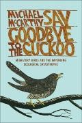 Say Goodbye to the Cuckoo: Migratory Birds and the Impending Ecological Catastrophe