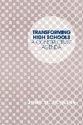 Transforming High Schools A Constructivist Agenda