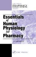 Essentials of Human Physiology for Pharmacy An Integrated Approach