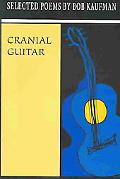 Cranial Guitar Selected Poems