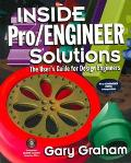Inside Pro/Engineer Solutions The User's Guide for Design Engineers  Pro/Engineer 2000I Comp...