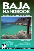 Baja Handbook: Tijuana to Cabo San Lucas (Moon Travel Handbooks Series)