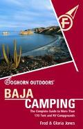 Foghorn Outdoors Baja Camping The Complete Guide to More Than 170 Tent and Rv Campgrounds