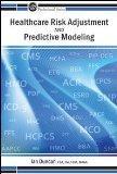 Healthcare Risk Adjustment and Predictive Modeling