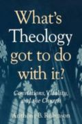 What's Theology Got to Do With It? Convictions, Vitality, And the Church