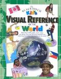 Blackbirch Kid's Visual Reference of the World More Than 2,500 Graphs, Charts, Maps, and Pho...