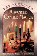 Advanced Candle Magick More Spells and Rituals for Every Purpose