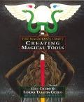 Creating Magical Tools: The Magician's Craft - Chic Cicero - Paperback - 2ND