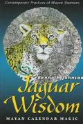 Jaguar Wisdom: Mayan Calendar Magic - Kenneth Johnson - Paperback