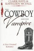 Cowboy and the Vampire A Very Unusual Romance