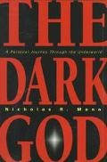 Dark God: A Personal Journey through the Underworld - Nicholas R. Mann - Paperback