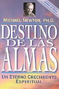 Destino De Las Almas / Destiny of Souls Un Eterno Crecimiento Espiritual / New Case Studies ...