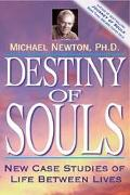 Destiny of Souls New Case Studies of Life Between Lives