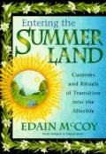 Entering the Summerland: Customs and Rituals of Transition into the Afterlife - Edain McCoy ...