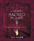 To Light a Sacred Flame Practical Witchcraft for the Millennium