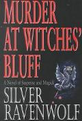 Murder at Witches Bluff A Novel of Suspense and Magick