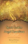 Spirit Guides & Angel Guardians Contact Your Invisible Helpers