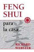 Feng Shui Para La Casa / 101 Feng Shui Tips for Your Home