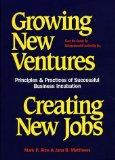 Growing New Ventures, Creating New Jobs: Principles and Practices of Successful Business Inc...