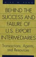 Behind the Success and Failure of U.S. Export Intermediaries Transactions, Agents, and Resou...