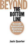 Beyond the Bottom Line Socially Innovative Business Owners