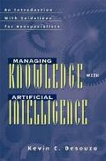Managing Knowledge With Artificial Intelligence An Introduction With Guidelines for Nonspeci...