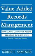 Value-Added Records Management Protecting Corporate Assets, Reducing Business Risks