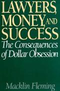 Lawyers, Money, and Success The Consequences of Dollar Obsession
