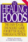 Healing Foods The Easy-To-Use, One-Source Guide for Better Health Through Nutrition