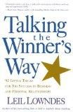 Talking the Winner's Way: 92 Little Tricks for Big Success in Business and Personal Relation...