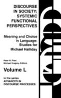 Discourse in Society :Systemic Functional Perspectives Meaning and Choice in Language  Studi...