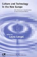 Culture and Technology in the New Europe Civic Discourse in Transformation in Post-Communist...