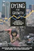 Dying for Growth Global Inequality and the Health of the Poor