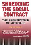 Shredding the Social Contract The Privatization of Medicare