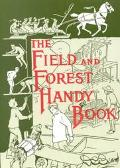 Field and Forest Handy Book New Ideas for Out of Doors