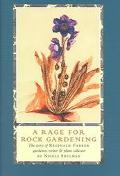 Rage for Rock Gardening The Story of Reginald Farrer, Gardener, Writer & Plant Collector