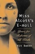 Miss Alcotts E-mail Yours for Reforms of All Kinds