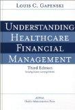 Understanding Healthcare Financial Management, Third Edition