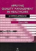 Applying Quality Management in Heathcare: A Process for Improvement