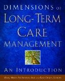 Dimensions of Long-Term Care Management : An Introduction