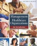 Management of Healthcare Organizations: An Introduction