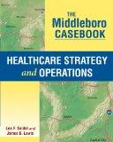 The Middleboro Casebook: Healthcare Strategy and Operations