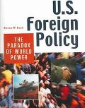 U.S. Foreign Policy The Paradox of World Power